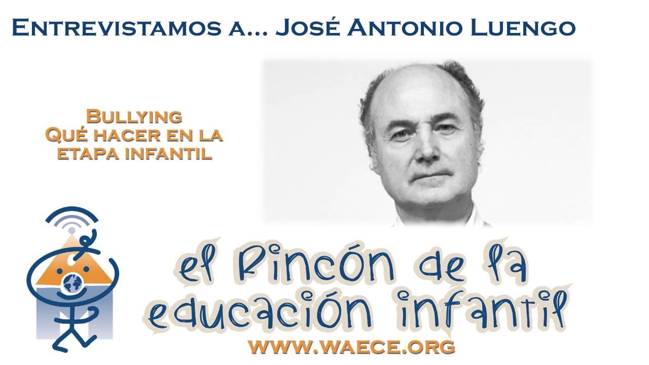 El Bullying en educación infantil. Entrevistamos a Jose Antonio Luengo