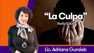 """La Culpa"" - Lic. Adriana Guraieb [Radio Salud]"