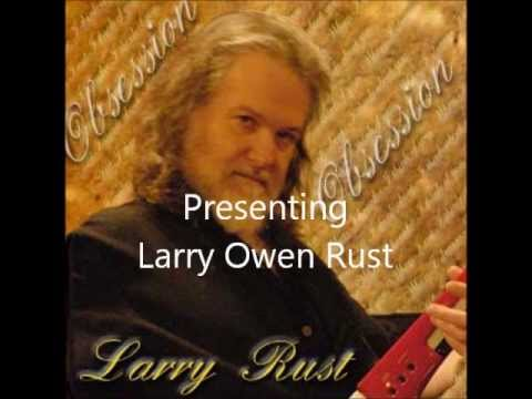 Presenting Larry Rust