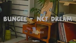 NCT DREAM - BUNGEE | LIRIK SUB INDO