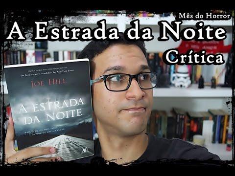 LiterAgindo - Crítica A Estrada da Noite (Joe Hill) [Mês do Horror Ano 2]