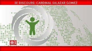 3e discours - cardinal Salazar Gomez 2019-02-21