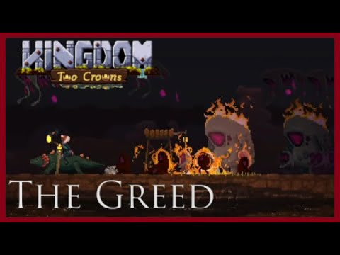Kingdom Two Crowns Tips - The Greed