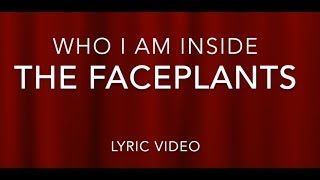 Who I Am Inside By The Faceplants
