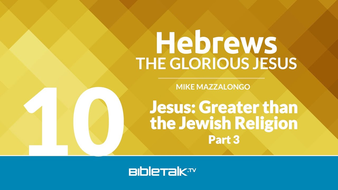 10. Jesus: Greater than the Jewish Religion