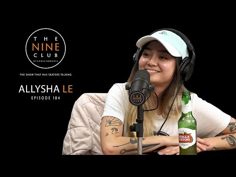 Allysha Le | The Nine Club With Chris Roberts - Episode 184