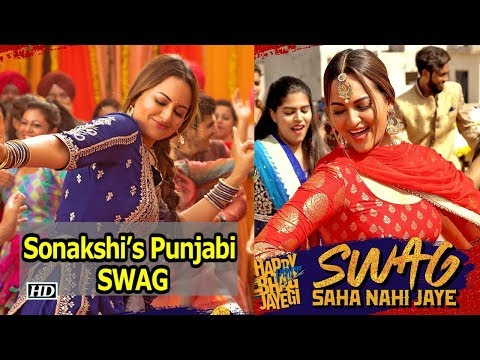 """""""Swag Saha Nahi Jaye"""" SONG   Sonakshi Sinha's Punjabi SWAG   Happy Phirr Bhag Jayegi"""