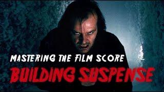 Mastering The Film Score: How To Build Suspense