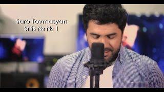 Saro Tovmasyan - Srtis №  №  1  #Sarotovmasyan