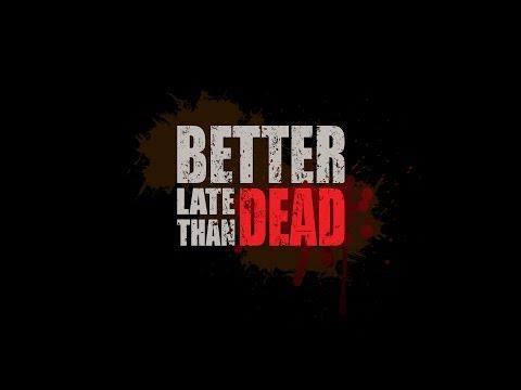 Better Late Than DEAD Steam Key GLOBAL - video trailer