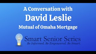 A Conversation with David Leslie of Mutual of Omaha Mortgage