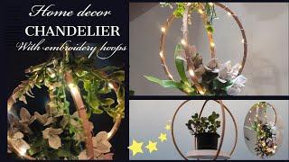 Decorative Chandelier |super Easy| Embroidery Hoops Diy|