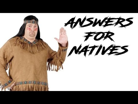 ANSWERS FOR NATIVE AMERICANS!