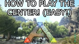 ARK: SURVIVAL EVOLVED - HOW TO PLAY THE CENTER! - (TUTORIAL!)