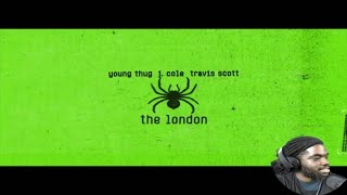 Young Thug - The London (ft. J. Cole & Travis Scott) [Official Audio]   Reaction