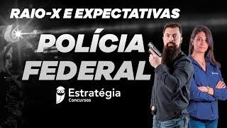 Concurso Polícia Federal: Raio-X e Expectativas