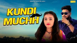 Kundi Muchh | Mukesh Kalawat, Kiran Kapooor | Mr. Boota | New Most Popular Haryanvi Song 2019