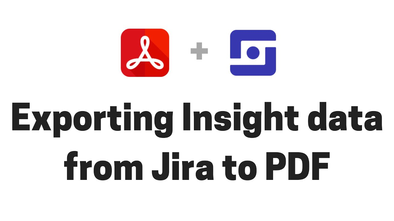 Exporting Insight data from Jira to PDF
