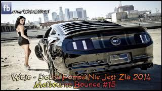 Dobra Pompa Nie Jest Zła 2014 / Melbourne Bounce #15