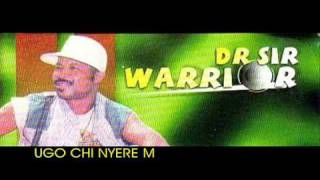 ♪Dr Sir Warrior   UGO CHI NYERE M