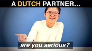 Culture SHOCK: a DUTCH PARTNER !?