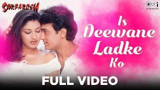 Is Deewane Ladke Ko Full Video - Sarfarosh   Aamir Khan & Sonali Bendre   Alka Yagnik