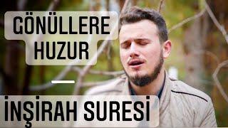 Osman Bostancı | İnşirah Suresi | Huzur Veren Ayetler