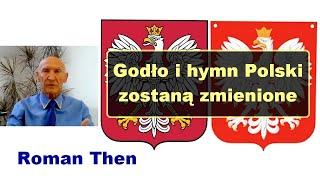 Godło i hymn Polski zostaną zmienione – Roman Then