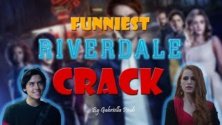 BEST RIVERDALE CRACK IN EXISTANCE!