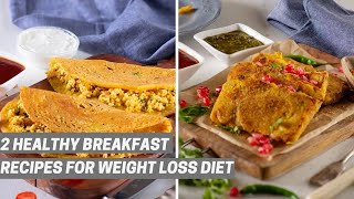 2 Quick Weight Loss Breakfast Recipes - Healthy Low Oil, Vegetarian Indian Breakfast Options
