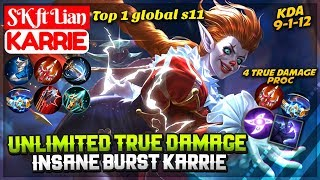 Unlimited True Damage Insane Burst Karrie [ Top 1 Global S11 ] SK Ft Lian Karrie Mobile Legends
