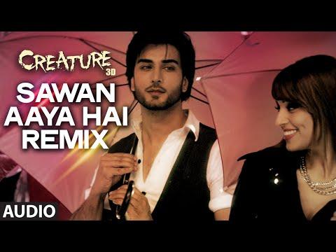 Sawan Aaya Hai - Remix