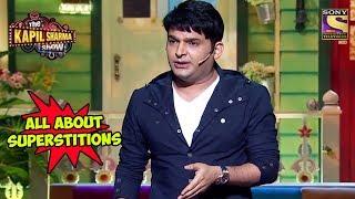 Kapil Talks About Superstitions - The Kapil Sharma Show