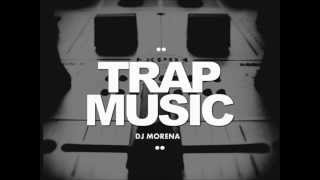 SET TRAP MUSIC - DJ MORENA 2O14