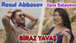 Resul Abbasov ft. Xana - Biraz Yavaş (Official Music Video) (2020)