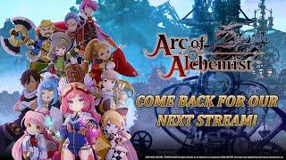 Arc of Alchemist Live-Stream Recording Today