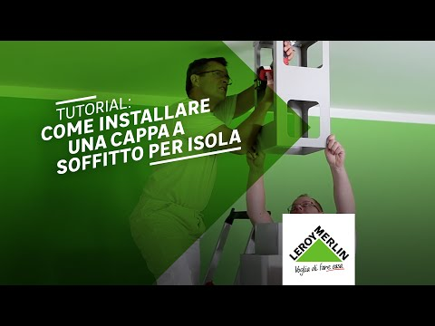 Come installare una cappa a isola - Tutorial Leroy Merlin