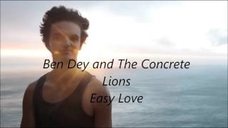 Ben Dey and The Concrete Lions - Easy Love