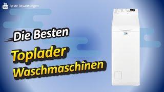 ✅ Toplader-Waschmaschinen Test 2021- Die Besten Toplader-Waschmaschinen  Bewertungen