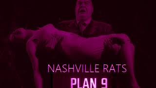 NASHVILLE RATS – PLAN 9