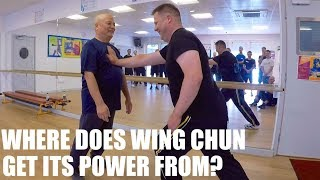 Where Does Wing Chun Get Its Power From?