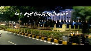 Ep:2 Night Ride In Bhubaneswar