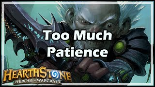 [Hearthstone] Too Much Patience