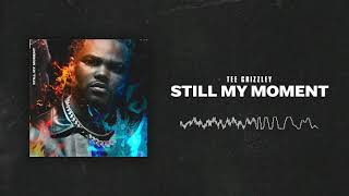 Tee Grizzley   Still My Moment [Official Audio]