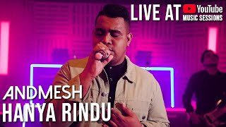 Andmesh Kamaleng   Hanya Rindu (Live YouTube Music Sessions)
