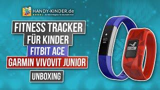 Fitness Tracker für Kinder - Fitbit Ace, Garmin Vivovit junior und Co. - Vergleich und unboxing