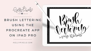 Brush Lettering Using Procreate App on iPad Pro - Learn How to Use Procreate and How I Brush Letter