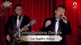 Como Quisiera Decirte-Los Ángeles Negros-Noche, Boleros y Son
