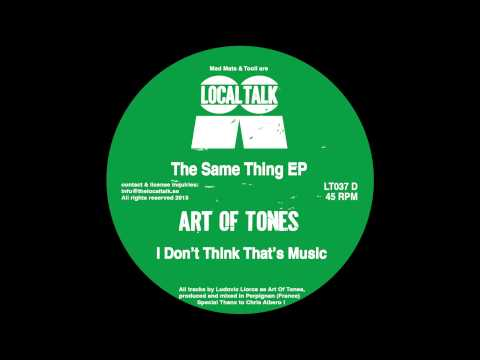 Art Of Tones - I Don't Think That's Music (LT037, Digital Bonus) 2013