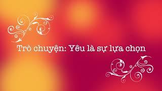 tro-chuyen-dem-khuya-yeu-la-su-lua-chon